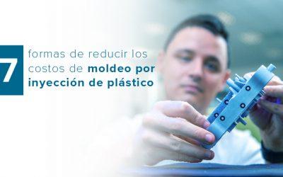 7 formas de reducir los costos de moldeo por inyección de plástico